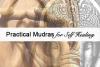 Practical Mudras